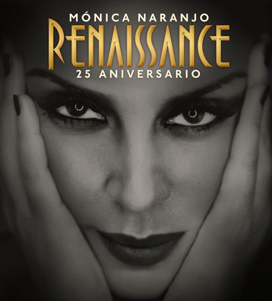 RENAISSANCE 25 ANIVERSARIO Mónica Naranjo
