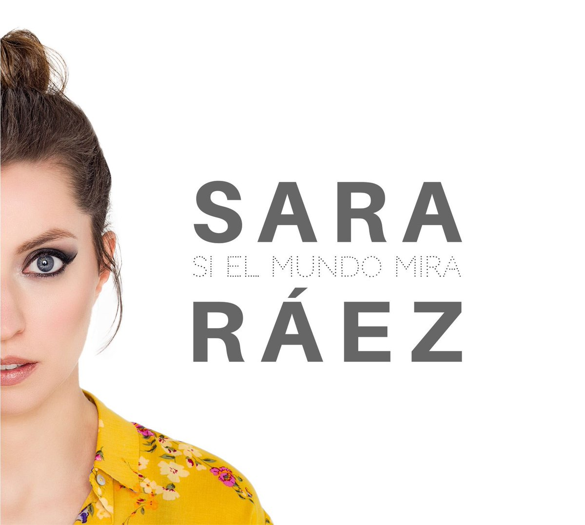 Sara Ráez Si el mundo mira