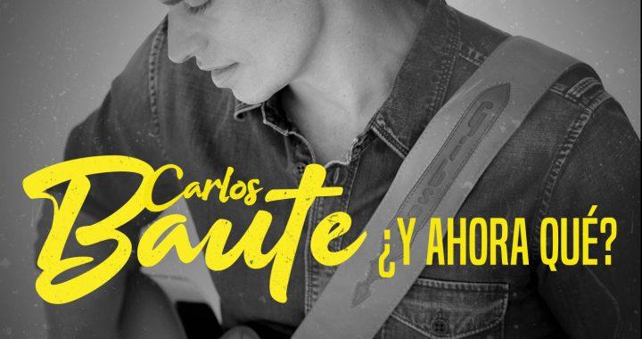 Carlos Baute - ¿Y Ahora Qué?