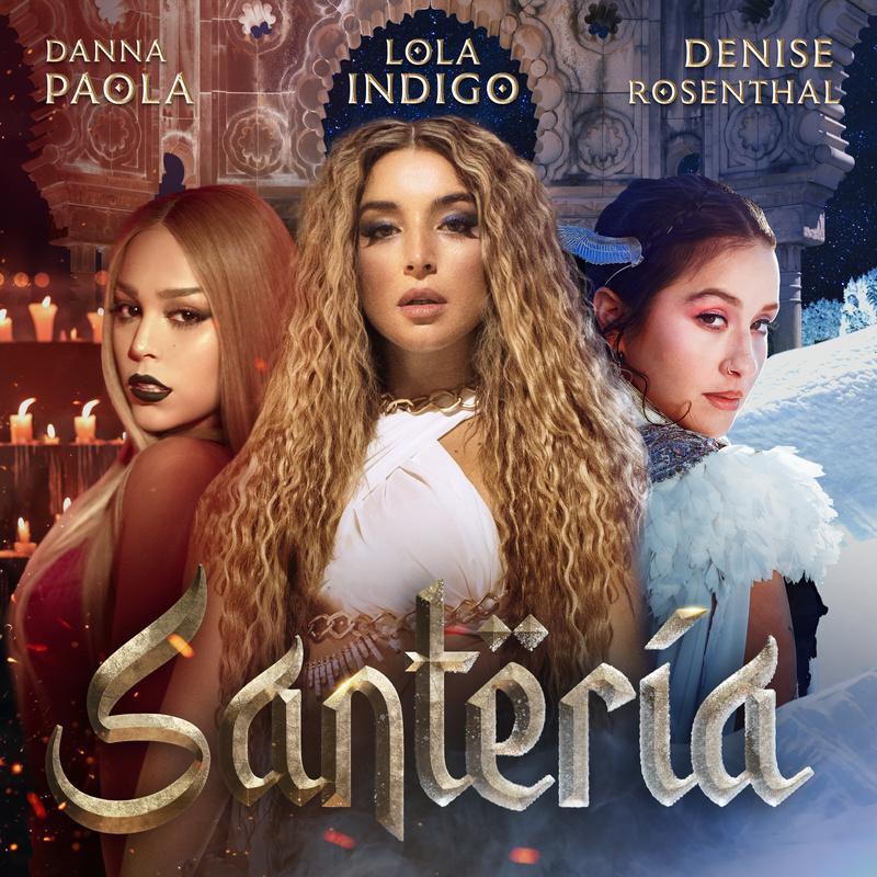 Santería - Lola Indigo, Danna Paola, Denise Rosenthal