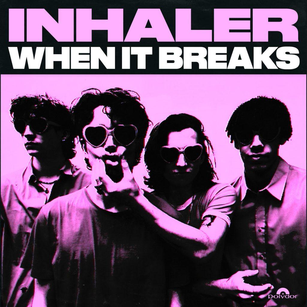 When It Breaks - Inhaler