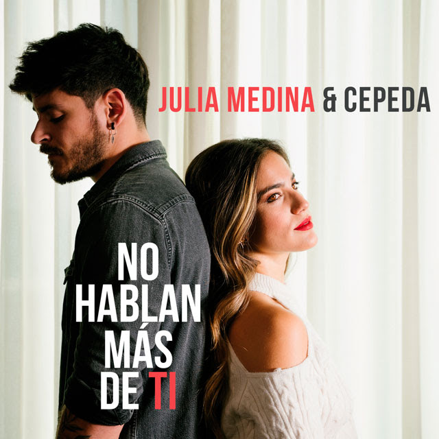 No Hablán Más de Ti - Julia, Cepeda