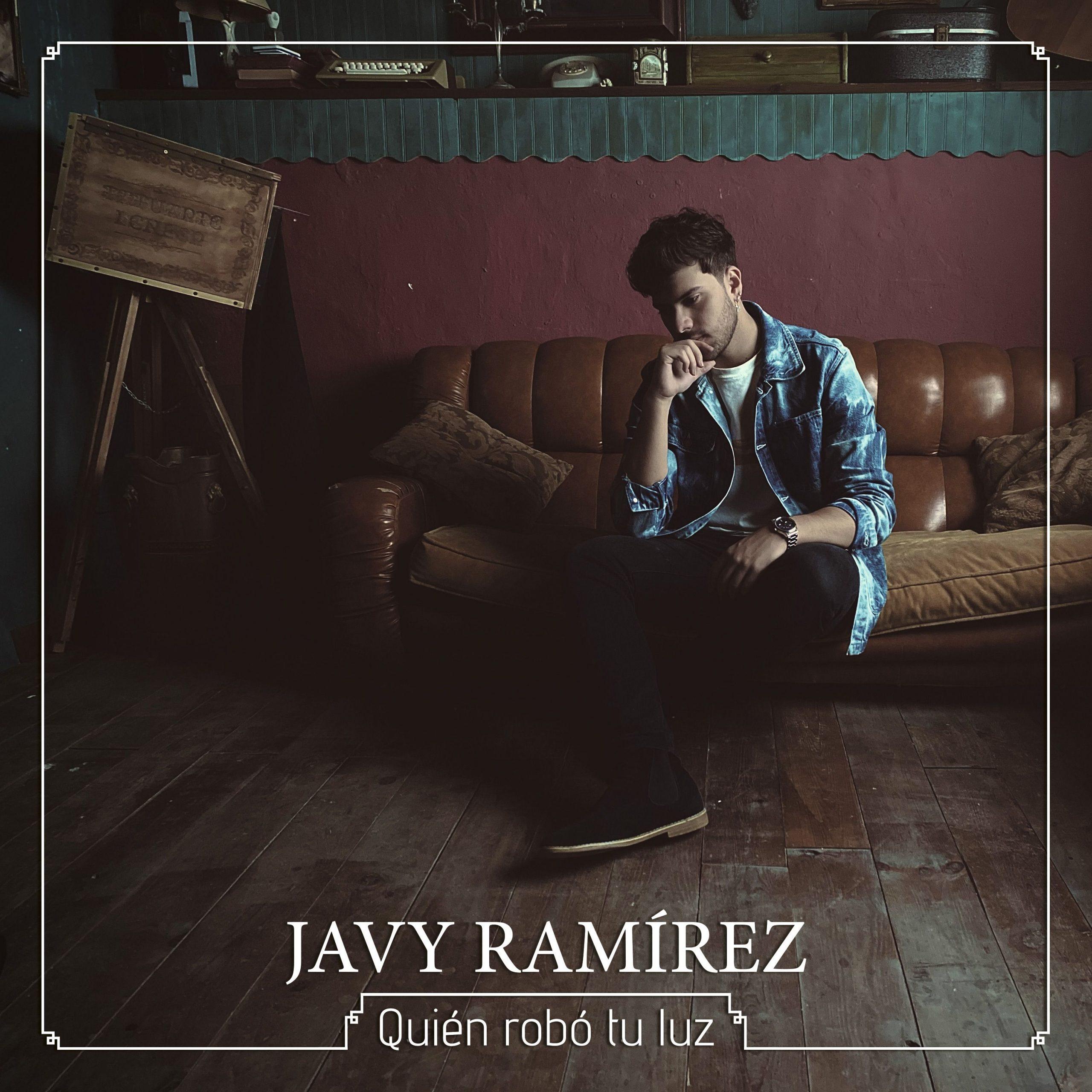 """Quién tobó tu luz"""" es lo nuevo de Javy Ramírez antes de su primer concierto  en Madrid - MyiPop"""