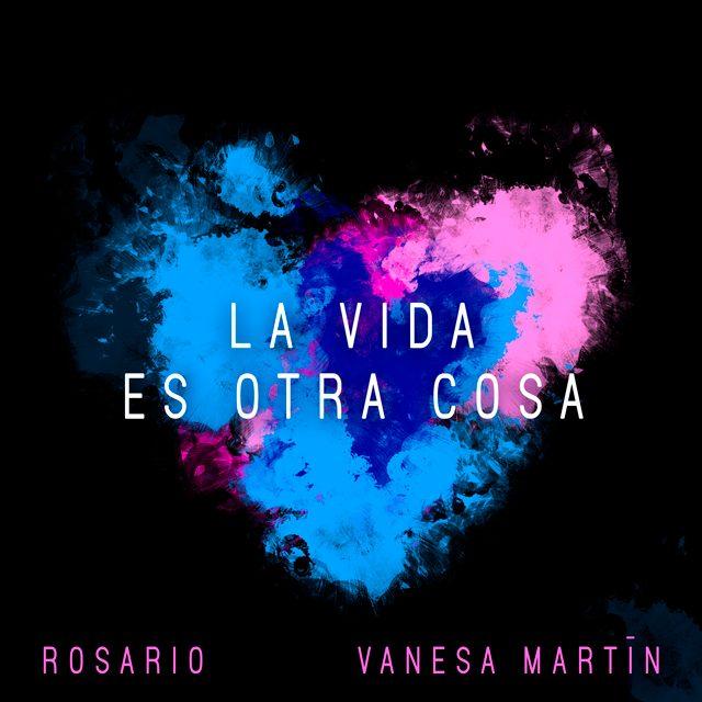 La Vida Es Otra Cosa - Rosario, Vanesa Martín