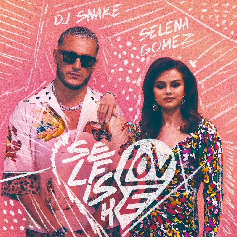 Selfish Love- Selena Gómez. DJ Snake