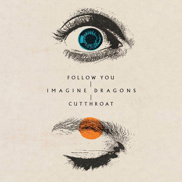 follow you, cutthroat - imagine dragons