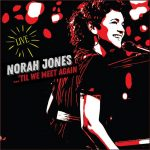 Norah Jones publica su primer álbum en directo 'Til We Meet Again'