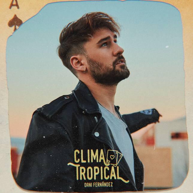 Dani Fernández - Clima Tropical