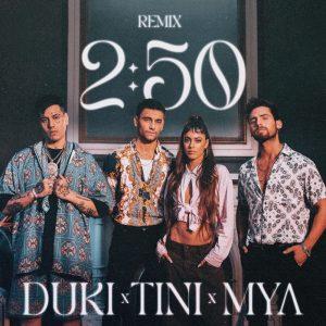MYA, TINI, DUKI - 2:50 REMIX