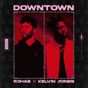 R3HAB & Kelvin Jones - Downtown