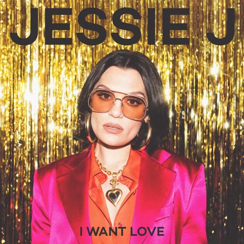 I Want Love - Jessie J
