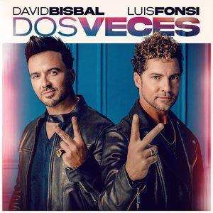 Dos Veces - David Bisbal, Luis Fonsi
