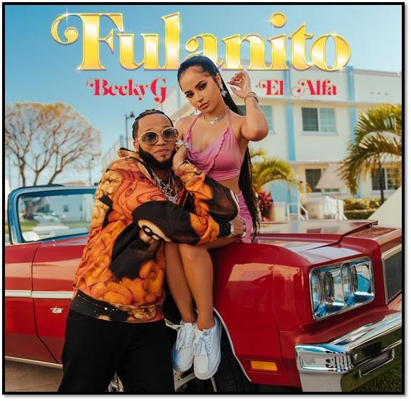 Fulanito - Becky G, El Alfa