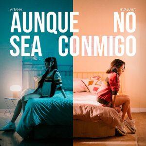 Aunque No Sea Conmigo - Aitana, Evaluna