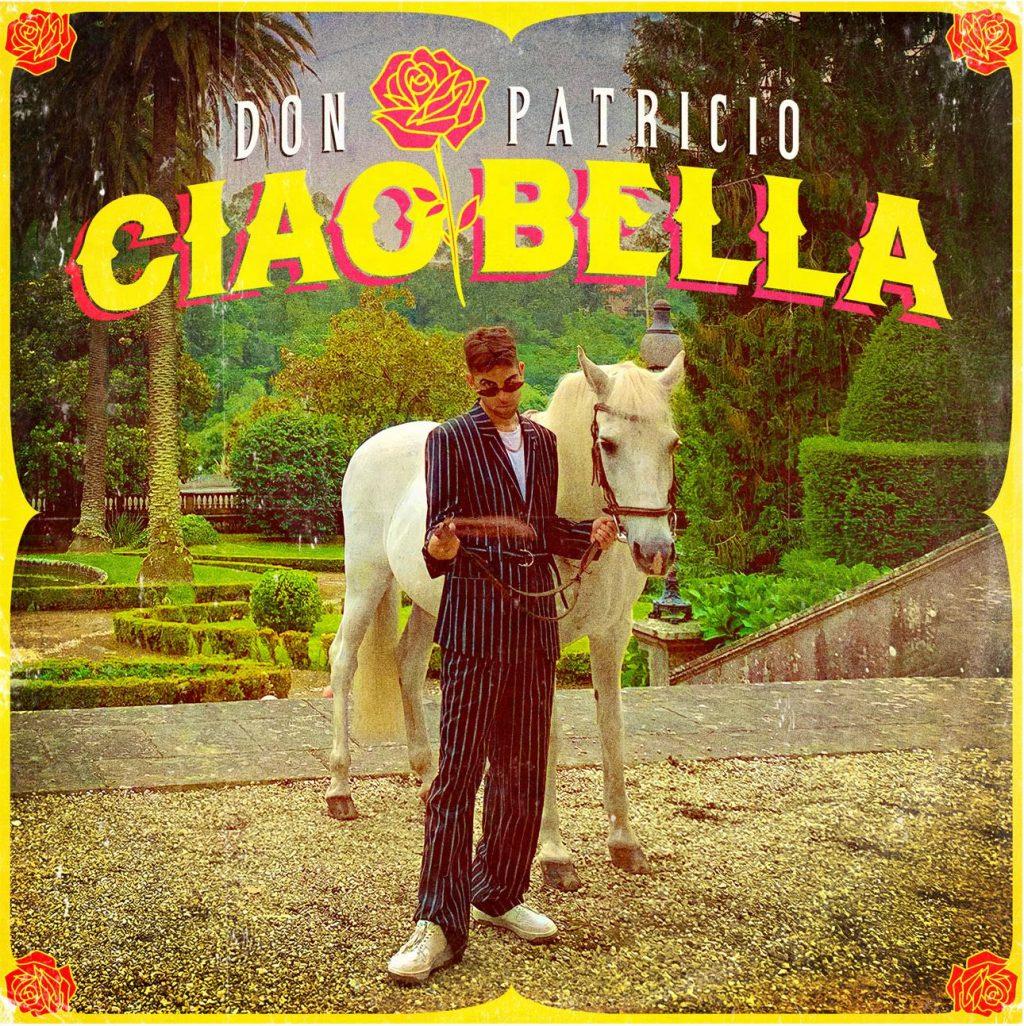 Ciao Bella - Don Patricio