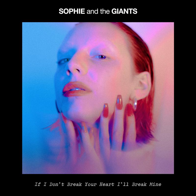If I Don't Break Your Heart I'll Break Mine - Sophie and the Giants