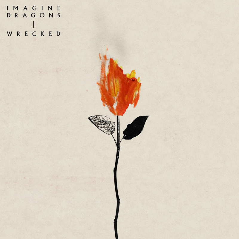 Wrecked - Imagine Dragons
