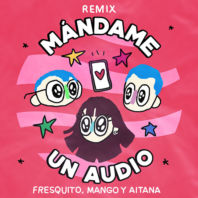 Mándame un Audio - Aitana, Fresquito, Mango