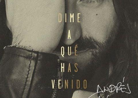 Dime A Qué Has Venido - Andrés Suárez