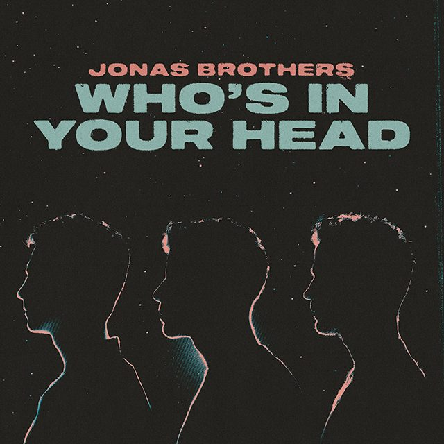 Who's in you Head - Jonas Brothers